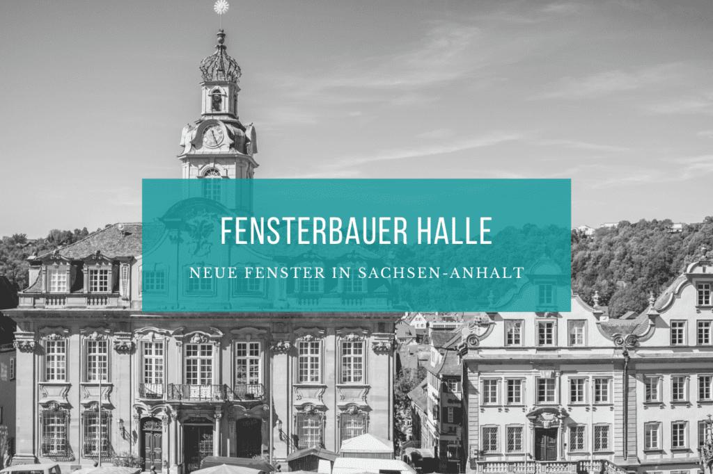 Fensterbauer Halle