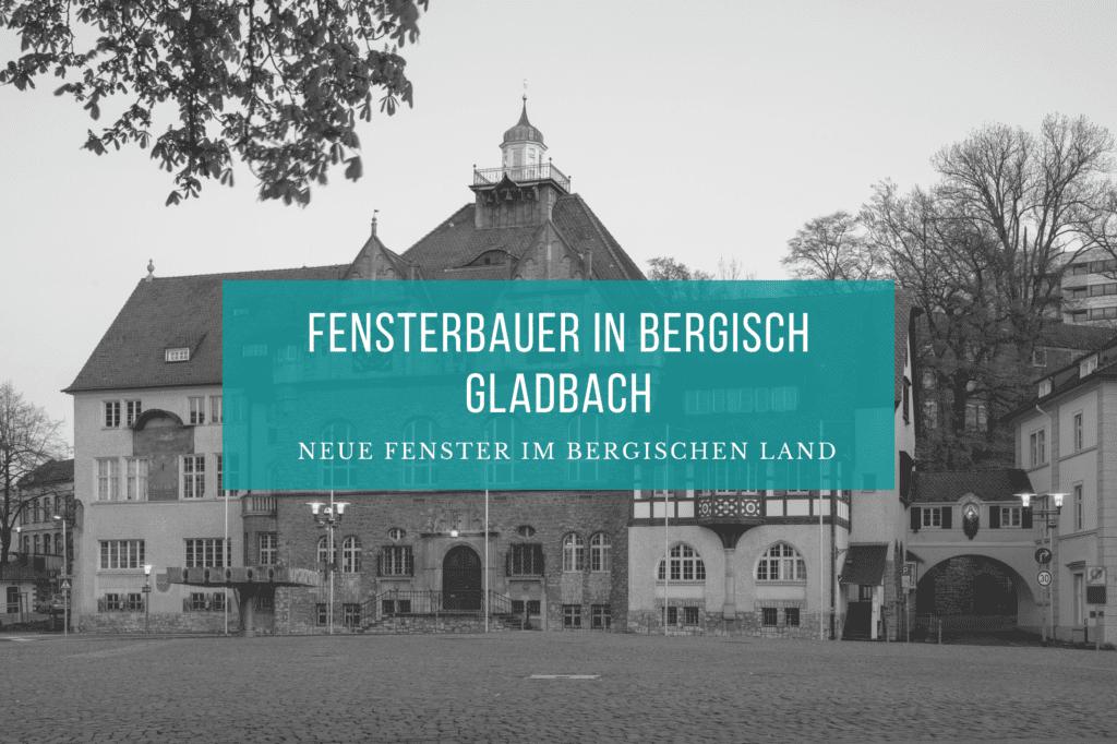 Fensterbauer Bergisch Gladbach