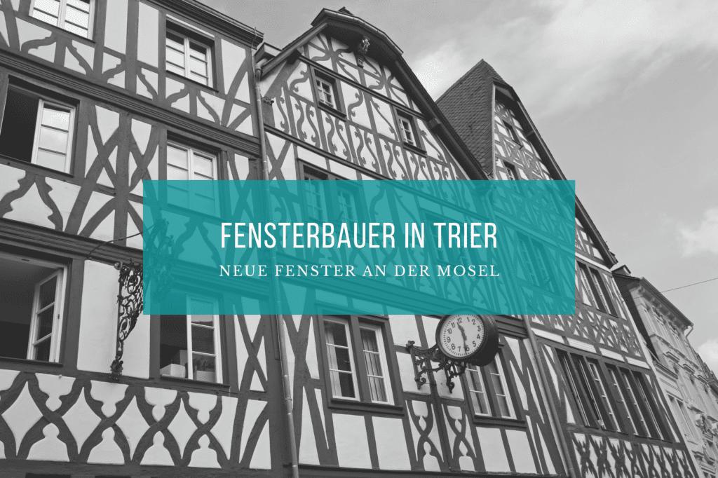 Fensterbauer Trier