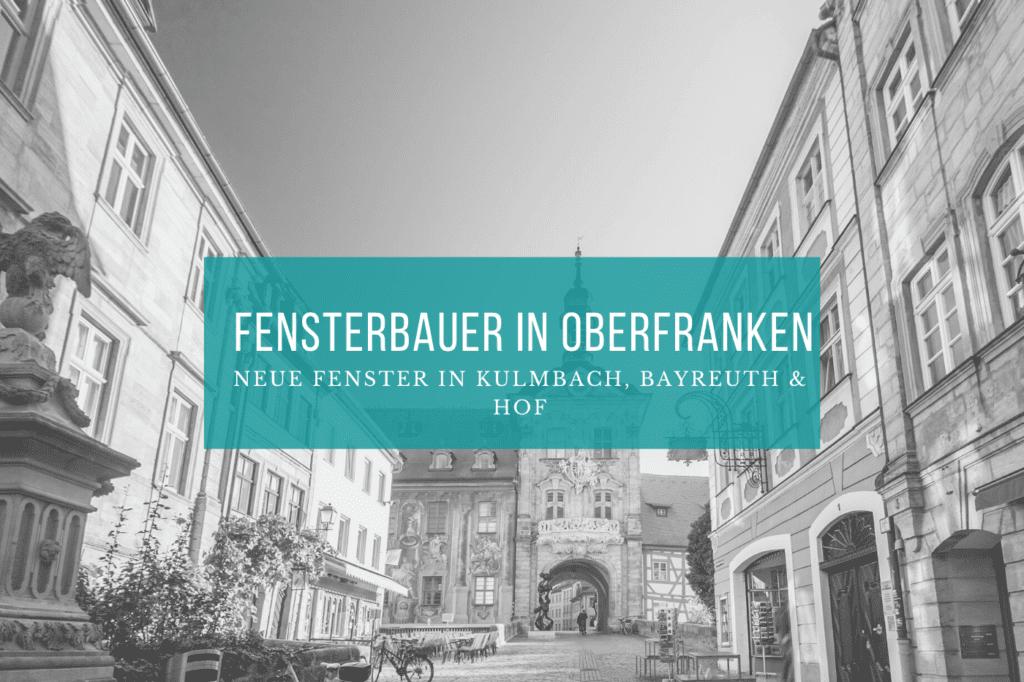 Fensterbauer Oberfranken Hof Bayreuth Kulmbach