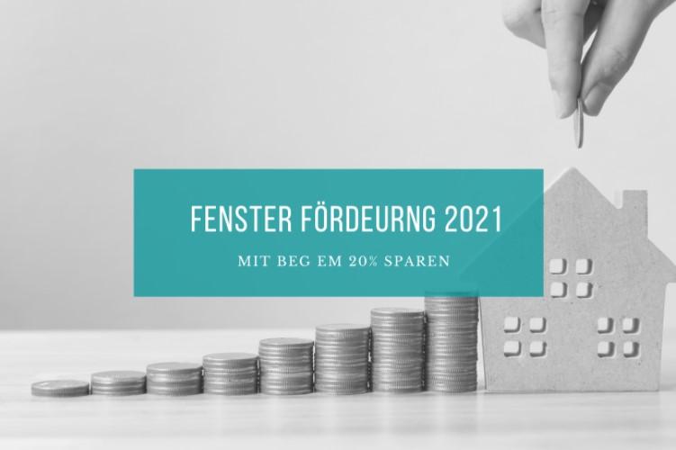 Fensterförderung 2021 und 2022